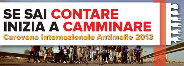 CAROVANA INTERNAZIONALE ANTIMAFIA 2013